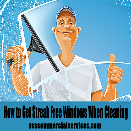 How to Get Streak Free Windows When Cleaning