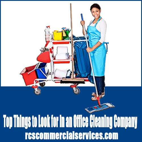 Top Things to Look for in an Office Cleaning Company